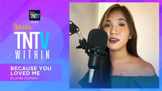 TNTV Within: Because You Loved Me - Elaine Duran