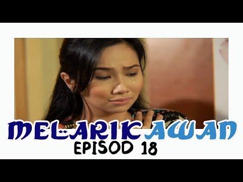 Melarik Awan | Episod 18