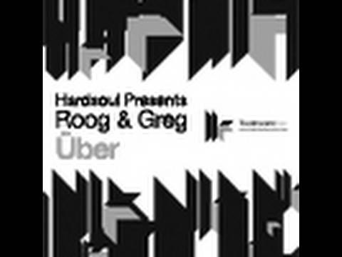 Hardsoul presents Roog & Greg - Über - Original Mix