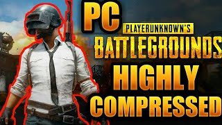 Download PUBG Highly Compressed For PC In Just 1.5GB With Setup Installation Proof 100% Working
