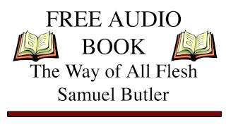 The Way of All Flesh by Samuel Butler Part 1