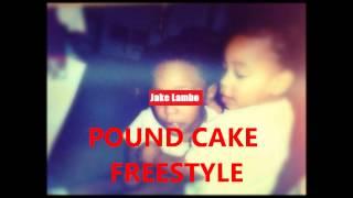 Drake - Pound Cake  (Jake Lambo Freeverse) 2013
