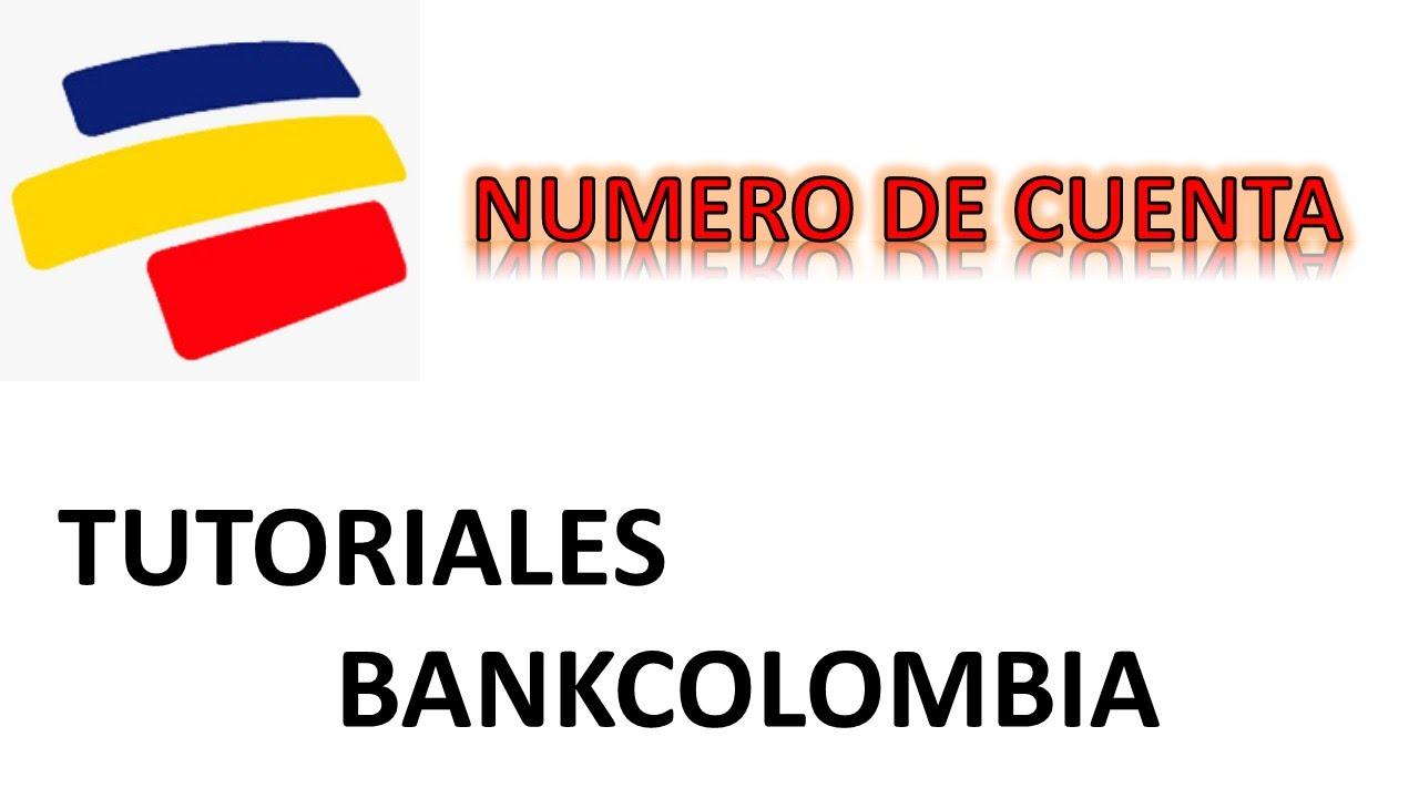 Tutoriales Bankcolombia Numero De Cuenta Cuenta De Ahorros Cuenta Corriente Youtube