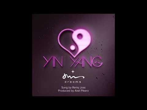 Yin Yang - Dreams Ft. Remy Joss (Prod. Axel Pikero)