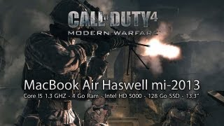 Test de performance - Call of Duty 4 : Modern Warfare - MacBook Air Haswell Core I5 1,3Ghz