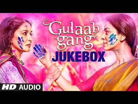 Gulaab Gang Full Songs Jukebox | Madhuri Dixit, Juhi Chawla