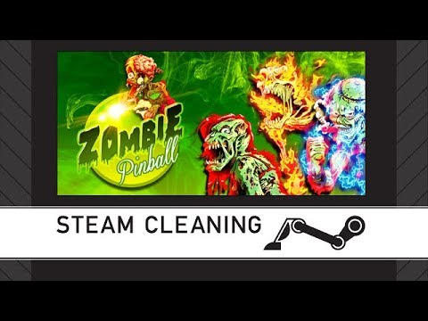 Steam Cleaning - Zombie Pinball  