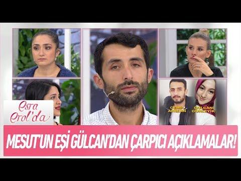 Mesut'un Eşi Gülcan'dan çarpıcı Açıklamalar! - Esra Erol'da 16 Ekim 2018