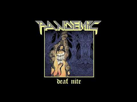 Pandemic - Deaf Nite (EP, 2018)
