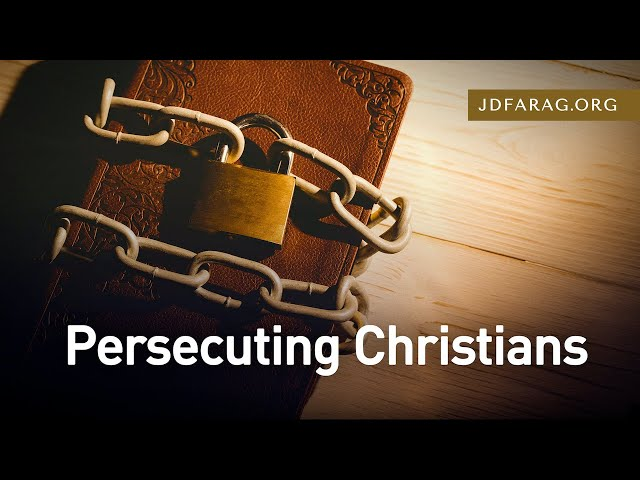 Persecuting Christians - 2 Timothy 3:10-13 – January 17th, 2021