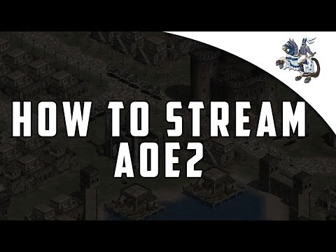 How To Stream AoE2 To Twitch [Guide]