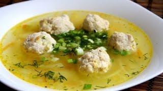 СУП С ФРИКАДЕЛЬКАМИ! Рецепт вкусного супа. Soup with meatballs. Recipe meatballs.