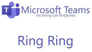 Microsoft Teams - Incoming Call Ringtones