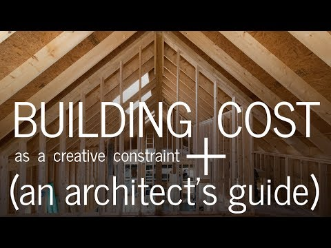 Building Cost + How It Impacts Design (An Architect's Guide)