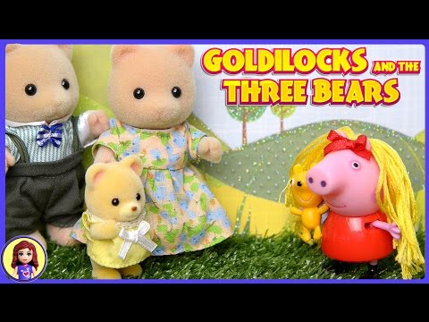 Goldilocks and the Three Bears Silly Toy Story For Kids Peppa Pig Sylvanian Families Calico Critters