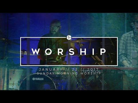 1.22.17 Sunday Morning Worship