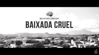 Manicômio Dreams - Baixada Cruel [Prod. T-DOG]
