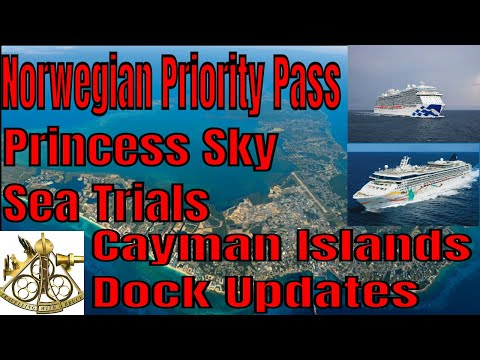 Cruise Ship News Norwegian Priority Pass Sky Princess Sea Trials Cayman Islands Dock Project Update - 동영상