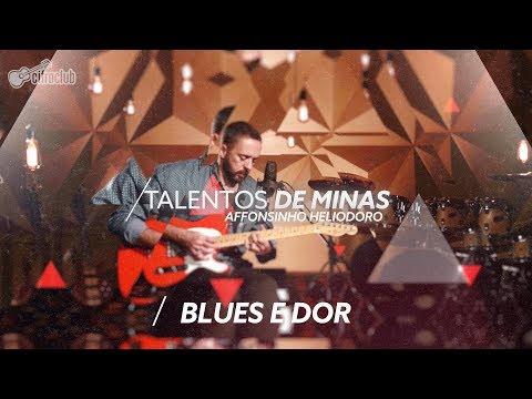 BLUES E DOR - Affonsinho Heliodoro | Talentos de Minas (Episódio 5)