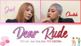 JeA (제아) - Dear. Rude (Feat. CHEETAH(치타)) Lyrics Color Coded (Han/Rom/Eng)