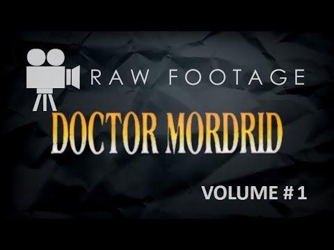Doctor Mordrid Raw Footage (Volume #1)