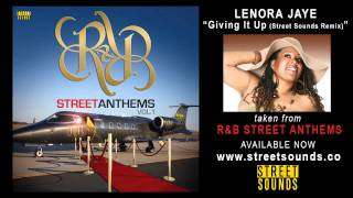 "LENORA JAYE ""Giving It Up (Street Sounds Remix)"""