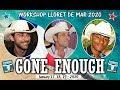WORKSHOP LLORET DE MAR 2020 - GONE ENOUGH