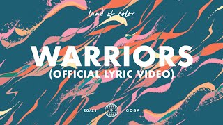 Land of Color - Warriors (Official Lyric Video)