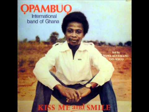 Opambuo International Band of Ghana - Kiss me and smile