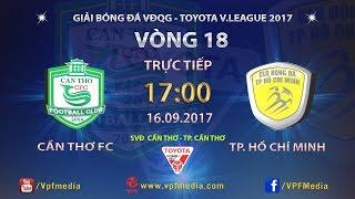 full   xskt can tho vs tp ho chi minh  vong 18 toyota v league 2017