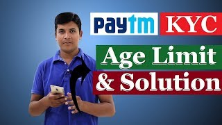 Paytm KYC Age Limit and Solution