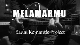 Melamarmu - Badai Romantic Project