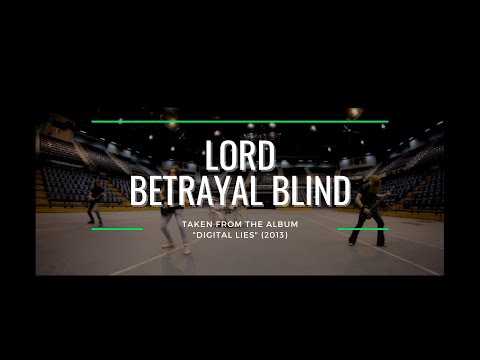 LORD - Betrayal Blind (OFFICIAL VIDEO)