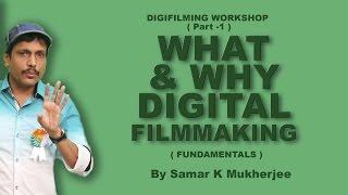 Digital Filmmaking Course Workshop  ( Part -1 ) WHAT & WHY DIGITAL FILMMAKING