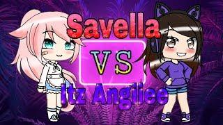 Savella VS Itz Angiiee