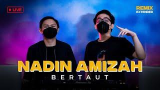 Nadin Amizah - Bertaut (Neverr Remix) [Live Extended Version]