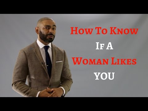 How To Know If A Woman Likes You ( 5 Signs )