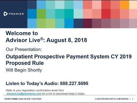 Advisor Live Webinar: Outpatient Prospective Payment System CY 2019 Proposed Rule