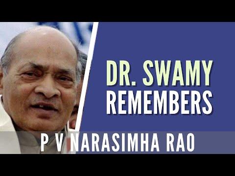 Dr. Subramanian Swamy remembers P V Narasimha Rao
