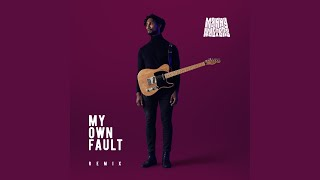 My Own Fault (Kay Faith Remix)
