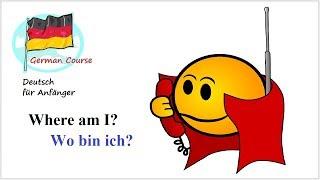 Deutsch lernen | Wo bin ich? / Ich bin hier. / Ich bin ....