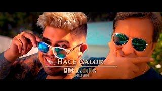 El Reja FT Julio Rios - Hace calor