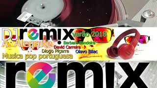 REMIX MUSICA POP PORTUGUESA VERÃO 2018 by DJ António Alegrete
