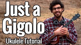 Just a Gigolo - Ukulele Tutorial With Chords And Play Along