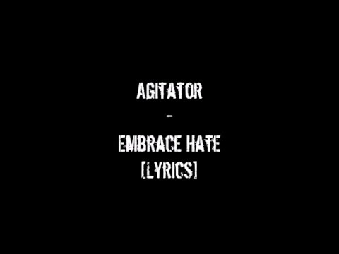 Agitator - Embrace Hate [Lyrics On Screen] [1080p]