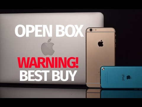 Warning do not buy Open Box Apple products from Best Buy - iPhone, iPod, iPad, MacBook, iMac