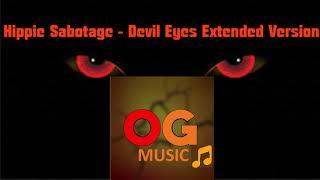 Hippie Sabotage - Devil Eyes Extended Version Video