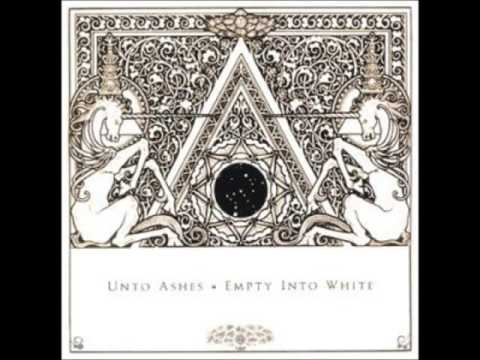 Unto Ashes, I Cover You With Blood; Empty Into White