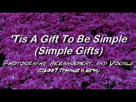 'Tis A Gift To Be Simple (Simple Gifts) - Thomas H. Elroy (Lyrics)