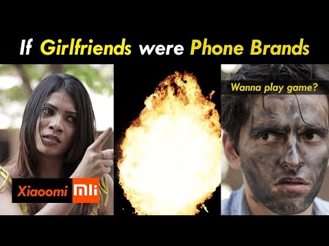 If Girlfriends were Phone Brands   Funcho Entertainment